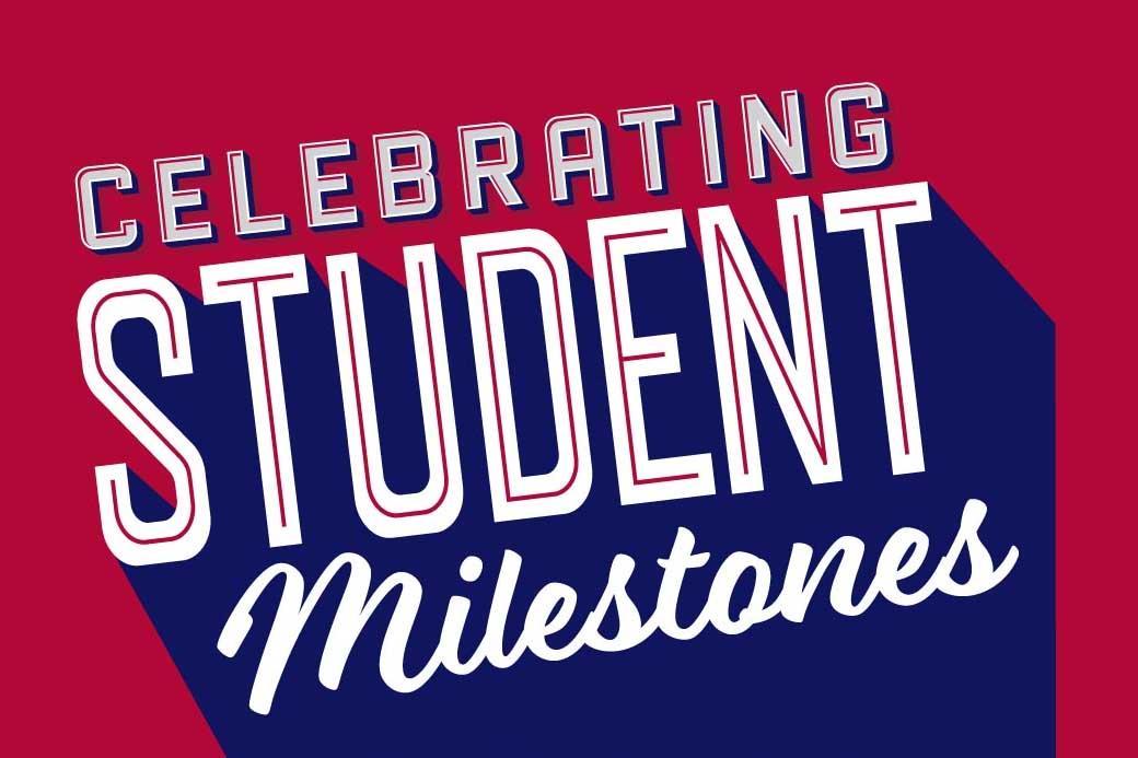 Celebrating Student Milestones award recipients announced