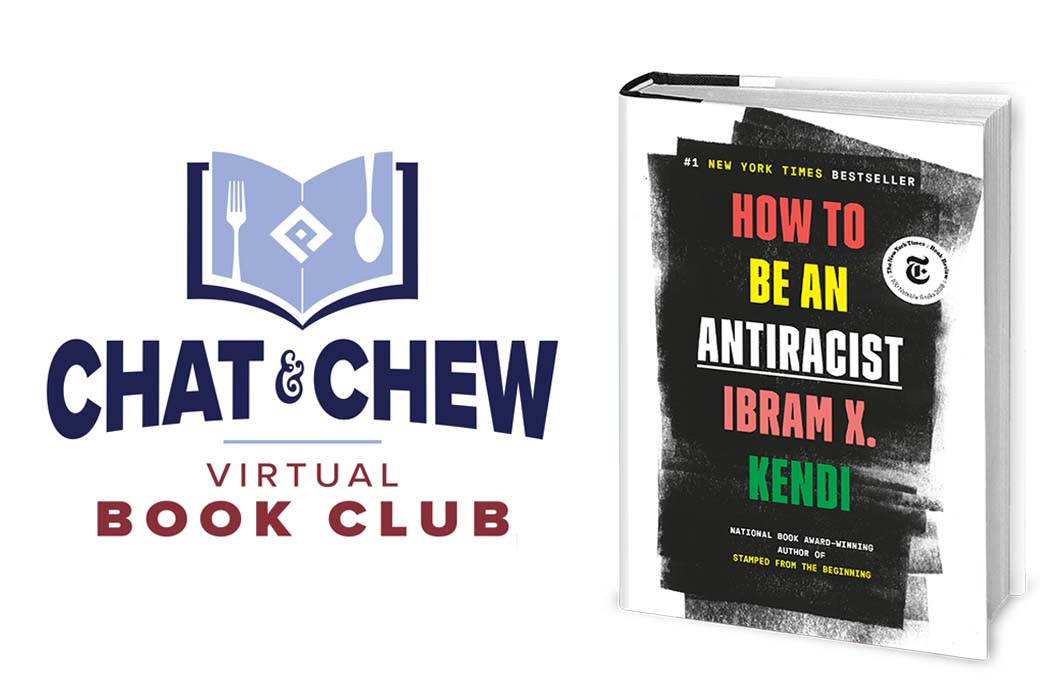 Chat and Chew Virtual Book Club - How to Be an Anti-Racist by Ibram X. Kendi